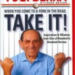 "March 11, 2013 – Yogi Berra opined, ""When you come to a fork in the road, take it"" . . . but, which way to go?"